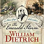 The Emerald Storm: An Ethan Gage Adventure, Book 5 | William Dietrich