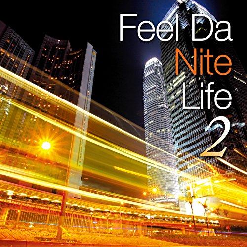 Feel Da NITE LIFE -Do not forget forever memories-
