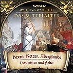 Hexen, Ketzer, Aberglaube (Das Mittelalter) |  div.
