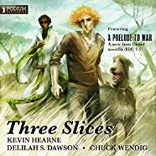 Three Slices Audiobook by Kevin Hearne, Delilah S. Dawson, Chuck Wendig Narrated by Luke Daniels, Alex Wyndham, Julia Whelan