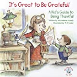 It's Great to Be Grateful!: A Kid's Guide to Being Thankful! (Elf-Help Books for Kids)