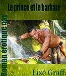 Le prince et le barbare: roman �rotiq...