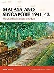 Malaya and Singapore 1941-42: The fal...
