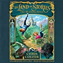 The Land of Stories: The Wishing Spell (       UNABRIDGED) by Chris Colfer Narrated by Chris Colfer