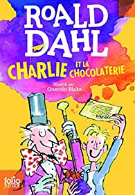 Charlie et la Chocolaterie par Roald Dahl