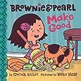Brownie & Pearl Make Good