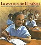 img - for La Escuela De Elizabeti/ Elizabeti's School (Spanish Edition) book / textbook / text book