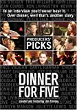 "Dinner For Five: ""Producers' Picks"""