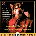 Lives of the Monster Dogs: A Novel | Kirsten Bakis