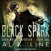 Black Spark: Dark Magic Enforcer Series, Book 1 | Al K. Line