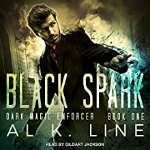 Black Spark: Dark Magic Enforcer Series, Book 1 Audiobook by Al K. Line Narrated by Gildart Jackson