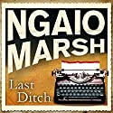 Last Ditch Audiobook by Ngaio Marsh Narrated by James Saxon