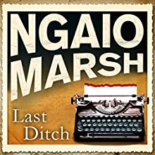 Last Ditch (       UNABRIDGED) by Ngaio Marsh Narrated by James Saxon