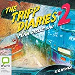 The Tripp Diaries #2: Plan: Rescue Dad | Stig Wemyss