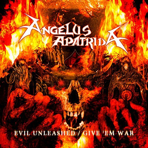 Evil Unleashed / Give Em War by ANGELUS APATRIDA (2013-11-26)