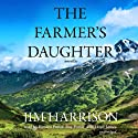 The Farmer's Daughter (       UNABRIDGED) by Jim Harrison Narrated by Kirsten Potter, Ray Porter, Lloyd James