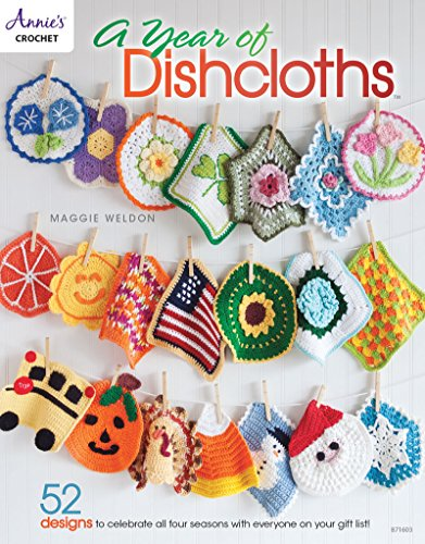 Quick and Easy Christmas Gifts to Make - Knitting, Crochet and Craft Patterns A Year of Dishcloths (Annie's Crochet)