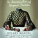 The Assassination of Margaret Thatcher: Stories Hörbuch von Hilary Mantel Gesprochen von: Jane Carr