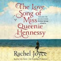 The Love Song of Miss Queenie Hennessy: A Novel (       UNABRIDGED) by Rachel Joyce Narrated by Celia Imrie