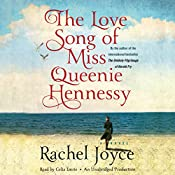 The Love Song of Miss Queenie Hennessy: A Novel | [Rachel Joyce]