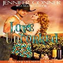 Love Uncorked: The Love List Book 1 Audiobook by Jennifer Conner Narrated by Bailey Varness