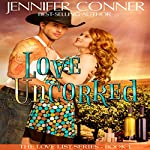 Love Uncorked: The Love List Book 1   Jennifer Conner