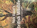 Nick Baker British Wildlife: A Month by Month Guide