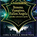 A Field Guide to Demons, Vampires, Fallen Angels, and Other Subversive Spirits (       UNABRIDGED) by Carol K. Mack, Dinah Mack Narrated by Reay Kaplan