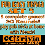 Fun Easy Trivia Set 5: An OC Trivia Live! Game Book | James Loram