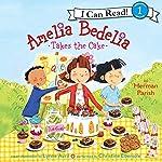 Amelia Bedelia Takes the Cake | Herman Parish