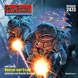 Verrat auf Crult (Perry Rhodan 2473) Hörbuch