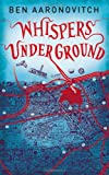 By Ben Aaronovitch - Whispers Under Ground (Rivers of London 3) (1st (first) edition) Ben Aaronovitch