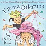 Emma Dilemma: Big Sister Poems (This book won the Claudia Lewis Award)