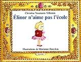 echange, troc Christine Naumann, Villemin, Marianne Barcilon - Elinor n'aime pas l'école