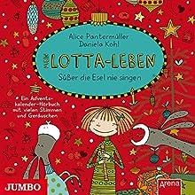 Mein Lotta-Leben: Süßer die Esel nie klingen Hörbuch von Alice Pantermüller Gesprochen von: Katinka Kultscher