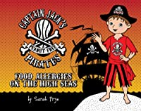 Food Allergies on the High Seas (Captain Jack's Peanut-Free Pirates) from 21x20 Media, Inc.