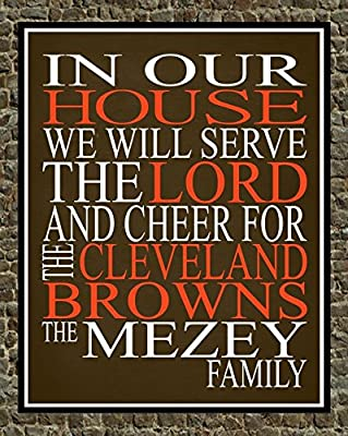 In Our House We Will Serve The Lord And Cheer for The Cleveland Browns Personalized Family Name Christian Print - Perfect Gift, football sports wall art - multiple sizes