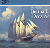 img - for The Schooner Bertha L. Downs (Conway's History of the Ship) book / textbook / text book