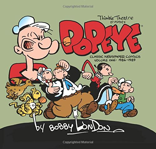 Popeye: The Classic Newspaper Comics by Bobby London Volume 1 (1986-1989) (The Library of American Comics) - Bobby London