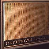 echange, troc Trondheym - Stay Tuned