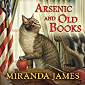 Arsenic and Old Books: Cat in the Stacks Mystery, Book 6 Audiobook by Miranda James Narrated by Erin Bennett