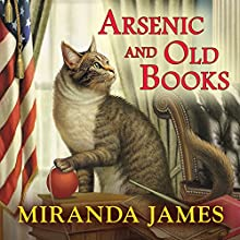 Arsenic and Old Books: Cat in the Stacks Mystery, Book 6 (       UNABRIDGED) by Miranda James Narrated by Erin Bennett