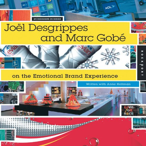 Book Review: Joel Desgrippes and Marc Gobe on Emotional Brand Experience