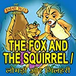 The Fox and the Squirrel - Lomdi aur Gilehri | Sheila Gandhi