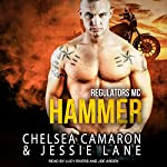 Hammer: Regulators MC, Book 2 | Jessie Lane,Chelsea Camaron