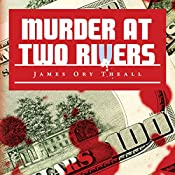 Murder at Two Rivers: Mike Delo Series, Book 2 | James Ory Theall