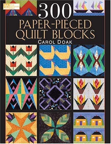 By Carol Doak 300 Paper-Pieced Quilt Blocks: (CD included) (Pap/Cdr)