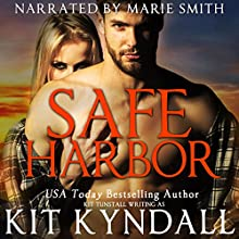 Safe Harbor Audiobook by Kit Kyndall, Kit Tunstall Narrated by Marie Smith