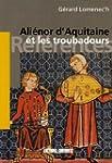 Ali�nor d'Aquitaine et les troubadours