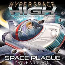 Space Plague: Hyperspace High, Book 6 (       UNABRIDGED) by Zac Harrison Narrated by Michael Fenton Stevens